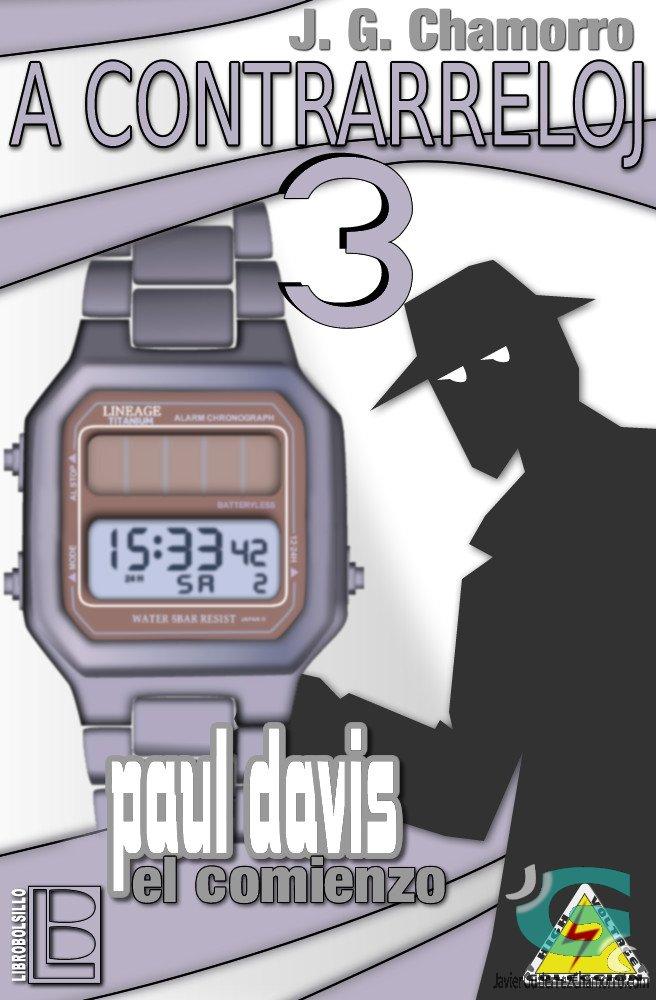 Libro completo gratis: A contrareloj 3. Paul Davis A_contrarreloj_3_paul_davis_comienzo